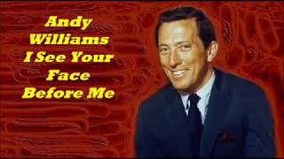 Αndy Williams.........Ι See Your Face Before Me..