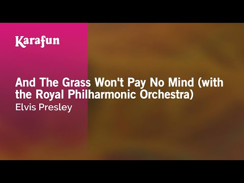 Karaoke And The Grass Won't Pay No Mind (with the Royal Philharmonic Orchestra) - Elvis Presley *