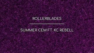 Summer Cem   Rollerblades (ft. KC Rebell) [Lyrics]