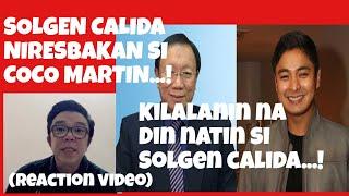SOLGEN CALIDA NIRESBAKAN SI COCO MARTIN REACTION VIDEO