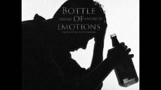 "Jream Andrew - ""Bottle of Emotions"" (Prod. by Scott Swoosh)"