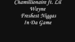 Chamillionaire ft. Lil Wayne - Freshest Niggas In tha Game