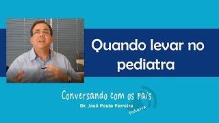 Quando levar nosso filho ao pediatra?