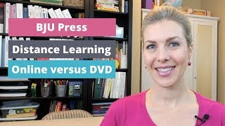 BJU Press Distance Learning DVD versus Online Option