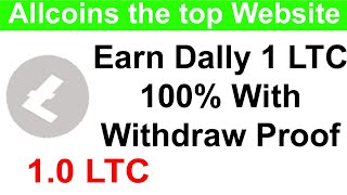 Allcoins Earn 1 LTC per Day 100% With Proof