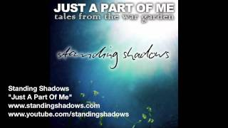 Standing Shadows - Just A Part Of Me