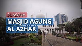 Video Suasana Masjid Agung Al Azhar Jakarta