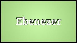 Ebenezer Meaning