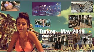 Holiday in Turkey ~ May 2019