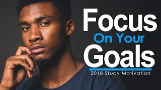 FOCUS ON YOUR GOALS - One of the Best Motivational Videos Ever for Students, Success & Studying 2018