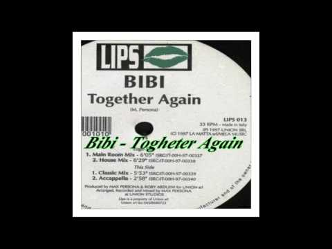Bibi - Together Again (Main Room Mix)