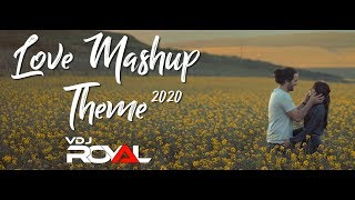 Love Mashup Theme 2020 | VDj Royal X Harnish(Valentine Special)