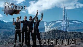 FINAL FANTASY XV OST Overworld Theme ( Wanderlust )