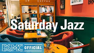 Saturday Jazz: Start the Day with Warm Coffee - January Jazz Music for Chilling, Resting, Unwinding