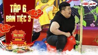 Thiên đường ẩm thực 4|Tập 6 bàn tiệc 3:Trường Giang lo cho số phận húp húp khi Xuân Lộc vừa ngồi lên