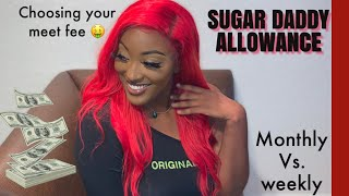 HOW TO GET AN ALLOWANCE FROM SUGAR DADDYS | FIRST MEET FEE | KNOWING YOUR VALUE