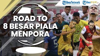 FOOTBALL TIME: Road to 8 Besar Piala Menpora 2021