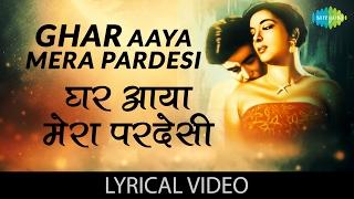 Ghar Aaya Mera Pardesi with lyrics | घर आया   - YouTube