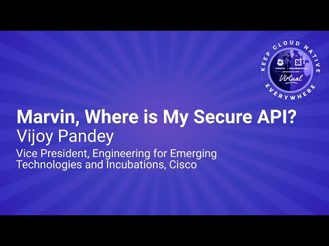 Image thumbnail for talk Sponsored Keynote: Marvin, Where is My Secure API?