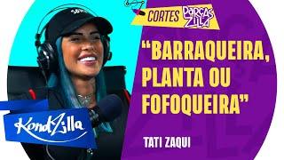 TATI ZAQUI NO BBB 22? – Tati Zaqui – ParçasZilla (KondZilla)