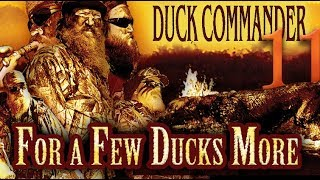 Duckmen 11: For A Few Ducks More FULL MOVIE Feat. Phil And Jase Robertson