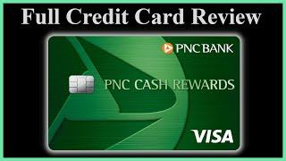 PNC Cash Rewards Visa Credit Card Review (2020)
