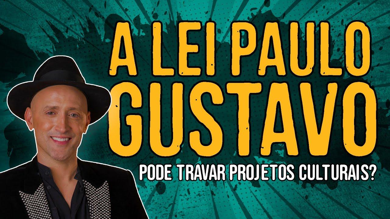 Lei Paulo Gustavo pode Travar Projetos Culturais?