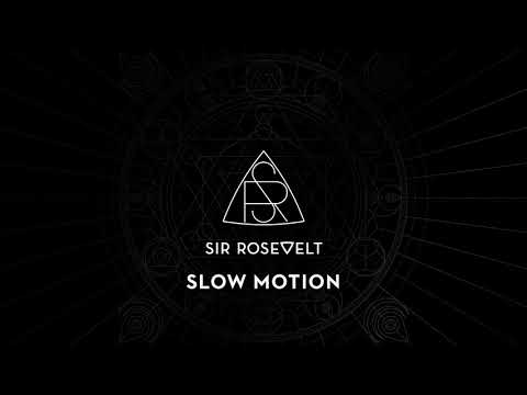 Sir Rosevelt - Slow Motion (Official Audio Stream)