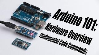 Arduino Basics 101: Hardware Overview, Fundamental Code Commands