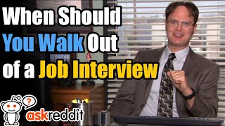 When Should You Walk Out of a Job Interview? - Ask Reddit