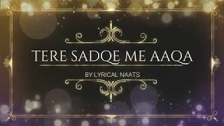 Tere Sadqe Mein Aaqa Lyrics | Hasbi Rabbi Jallallah | Lyrical