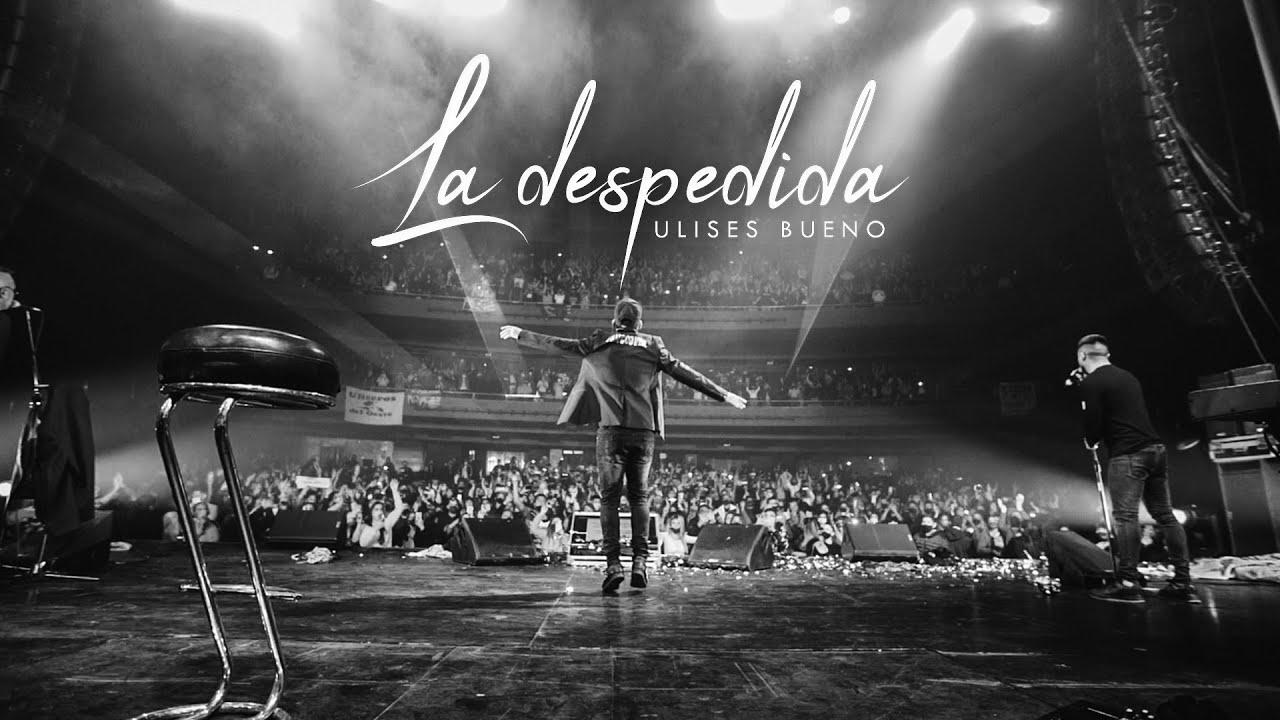 ULISES BUENO - LA DESPEDIDA . Estrenado el 15 de Julio de 2021.