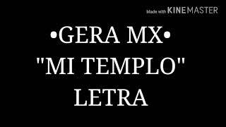 """GERA MX   """"MI TEMPLO"""" (LETRA)"""