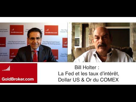 Bill Holter : La Fed et les taux d'intérêt, Dollar US & Or du COMEX