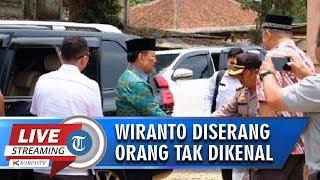 VIDEO Menkopolhukam Diserang Orang Tak Dikenal di Pandeglang Banten