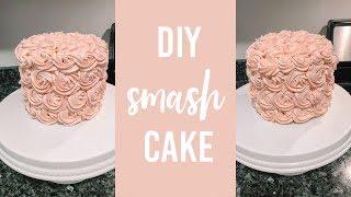 HOW TO MAKE A SMASH CAKE | DIY ROSETTE CAKE