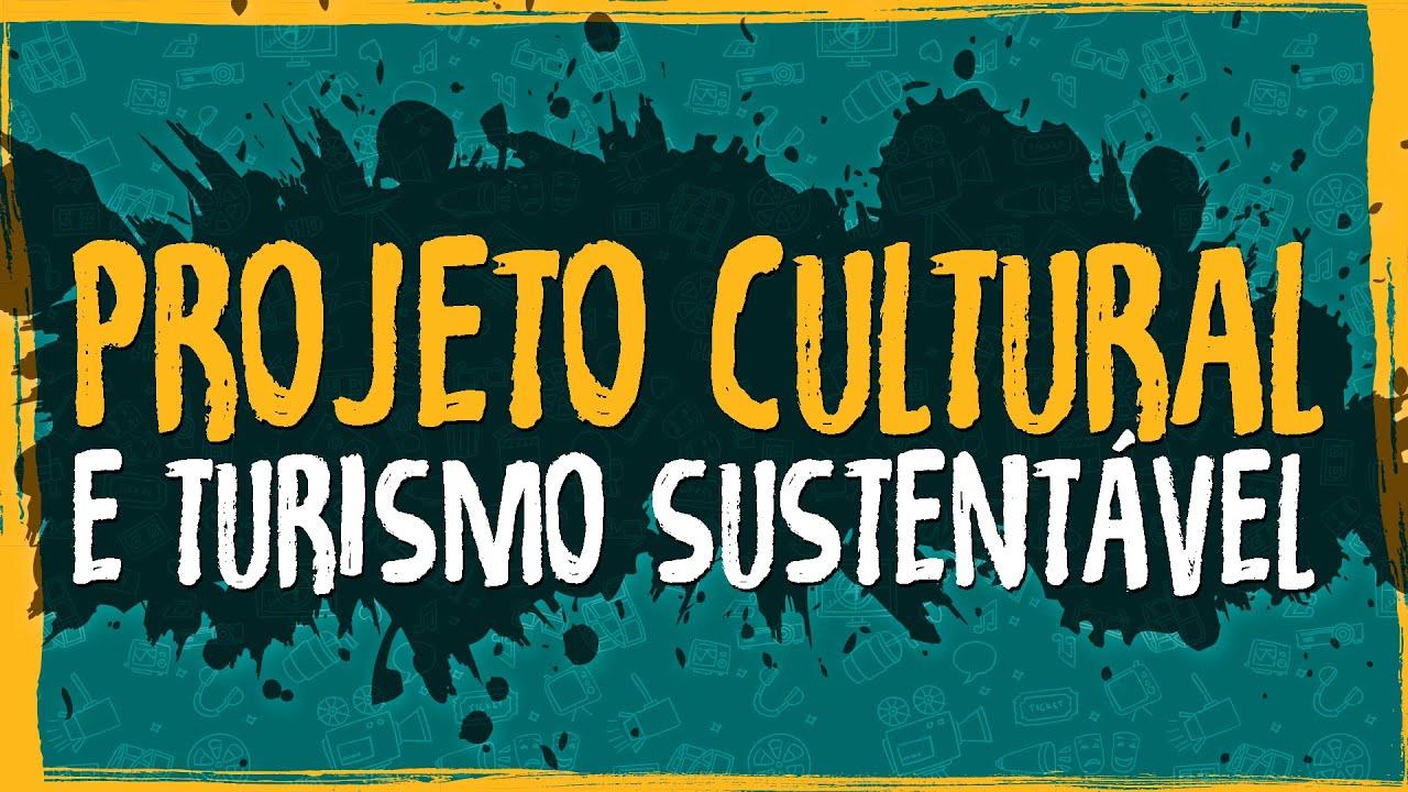 Projeto Cultural e Turismo Sustentável