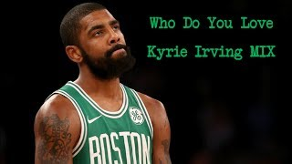 Who Do You Love - The Chainsmokers, 5 Seconds Of Summer (Kyrie Irving Mix)