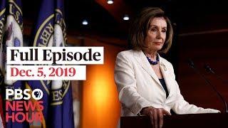 PBS NewsHour Live Episode, Dec. 5, 2019