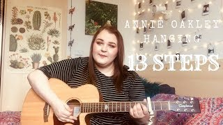13 Steps - Annie Oakley Hanging (Cover by Meghan Hope)