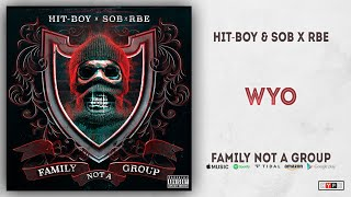 Hit Boy & SOB X RBE   WYO (Family Not A Group)