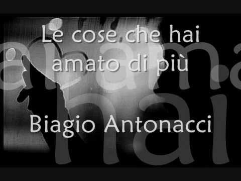 Biagio Antonacci - Le cose che hai amato di più_ lyrics