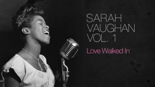 Sarah Vaughan - Love Walked In