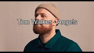 Tom Walker   Angels (Lyrics)