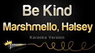 Marshmello, Halsey - Be Kind (Karaoke Version)