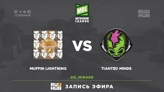 Muffin Lightning vs Tianted Minds - MDL Global Challenge - map3 - de_mirage