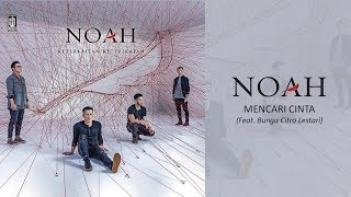 Noah Feat Bunga Citra Lestari Mencari Cinta Official Audio