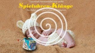 Spieluhren-Klänge für Babys zum Einschlafen und Träumen von Gerhard Walram (RELAXLOUNGE.TV)