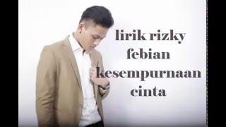 Rizky Febian - Kesempurnaan Cinta Lirik (HD QUALITY)