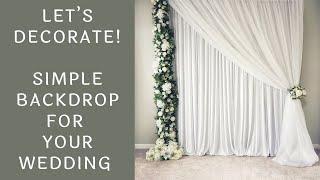 Decorate With Me Series - Simple Wedding Backdrop | Wedding Ceremony Decorations | Wedding Reception